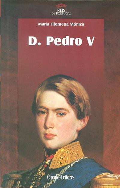 D. Pedro V (Maria Filomena Mónica)