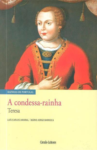 A condessa-rainha Teresa (Luís Carlos Amaral, Mário Jorge Barroca)