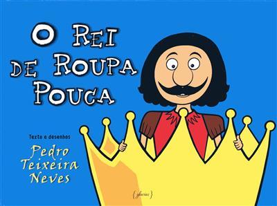 O rei de roupa pouca (texto e des. Pedro Teixeira Neves)