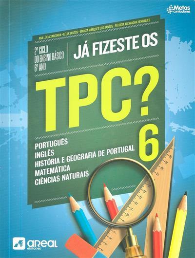Já fizeste os TPC?6 (Ana Lúcia Sardinha... [et al.])