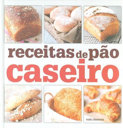 Receitas de pão caseiro (Ruth Clemens)