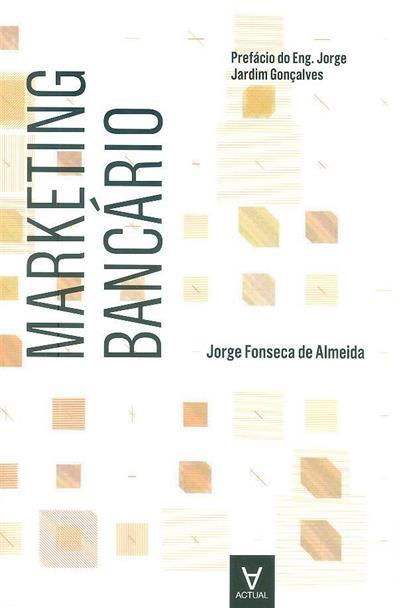 Marketing bancário (Jorge Fonseca de Almeida)