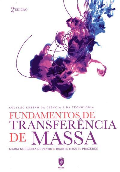 Fundamentos de transferência de massa (Maria Norberta de Pinho, Duarte Miguel Prazeres)