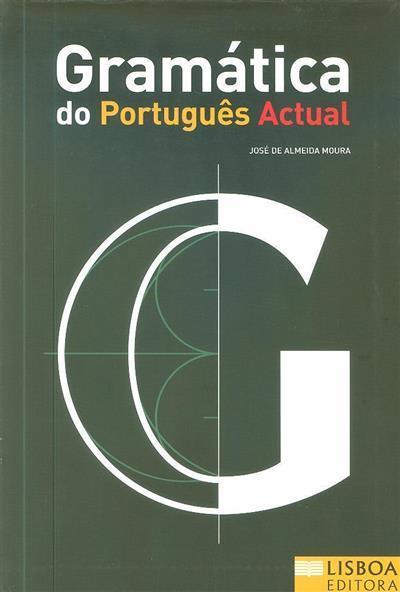 Gramática do português actual (José de Almeida Moura)