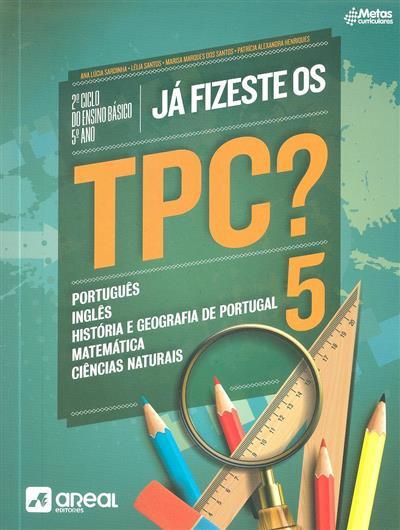 Já fizeste os TPC?5 (Ana Lúcia Sardinha... [et al.])