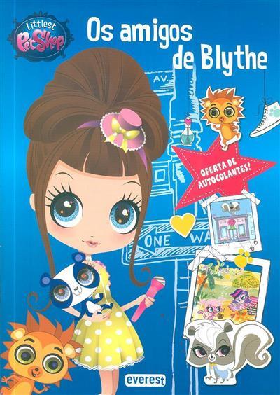 Os amigos de Blythe (textos Jean-Marc Daume, Veronique Raskinet)