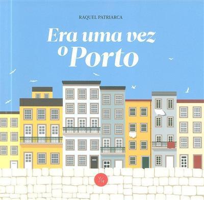 Era uma vez o Porto (Raquel Patriarca)