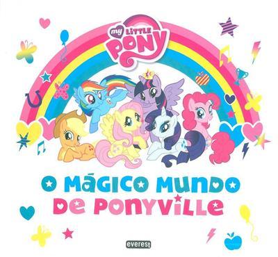 O mágico mundo de Ponyville (trad. Maria Amélia Pedrosa)