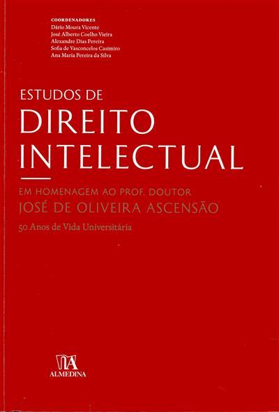 Estudos de direito intelectual em homenagem ao Prof. Doutor José de Oliveira Ascensão (coord. Dário Moura Vicente... [et al.])