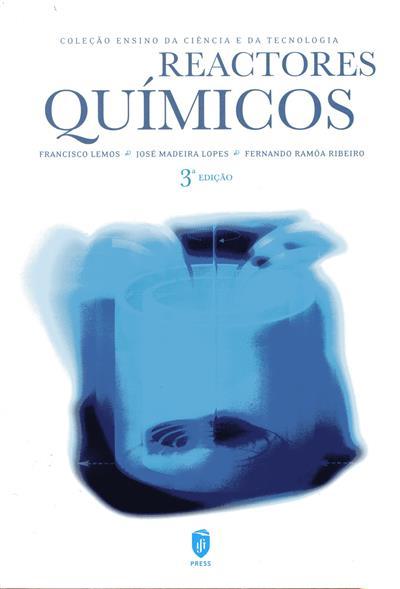 Reactores químicos (Francisco Lemos, José Madeira Lopes, Fernando Ramôa Ribeiro)