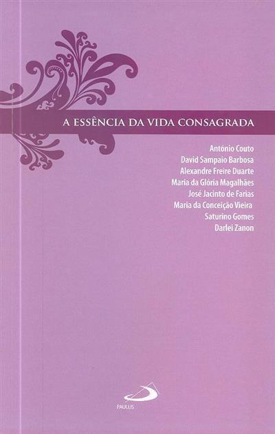 A essência da vida consagrada (António Couto... [et al.])