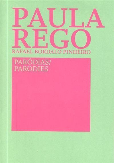 Paula Rego, Rafael Bordalo Pinheiro (cur. Catarina Alfaro)