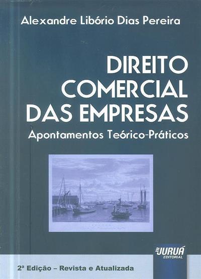 Direito comercial das empresas (Alexandre Libório Dias Pereira)