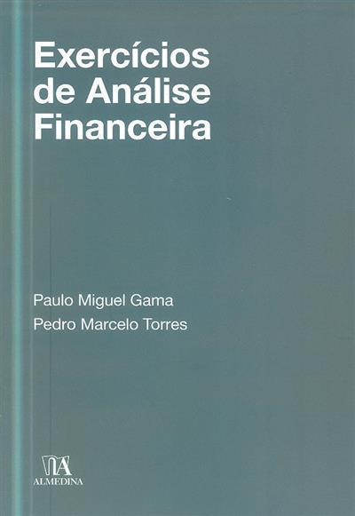 Exercícios de análise financeira (Paulo Miguel Gama, Pedro Marcelo Torres)