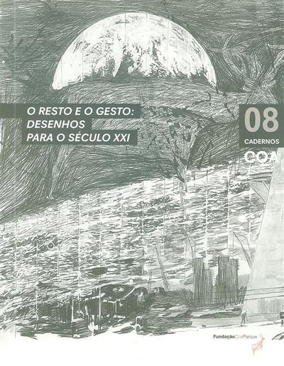 O resto e o gesto (António Martinho Baptista... [et al.])