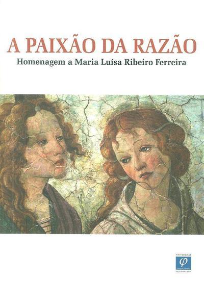 A paixão da razão (org. António Pedro Mesquita... [et al.])