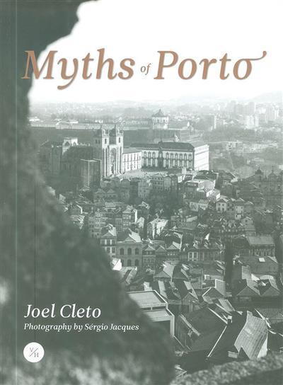 Myths of Porto (Joel Cleto)