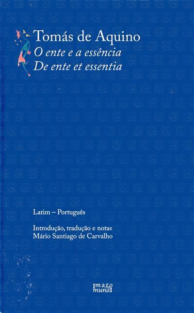 Tomás de Aquino, o ente e a essência (introd., trad. e notas Mário Santiago de Carvalho)