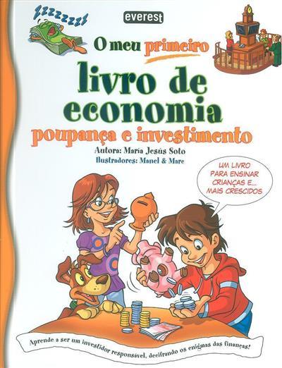 O meu primeiro livro de economia poupança e investimento (María Jesús Soto)
