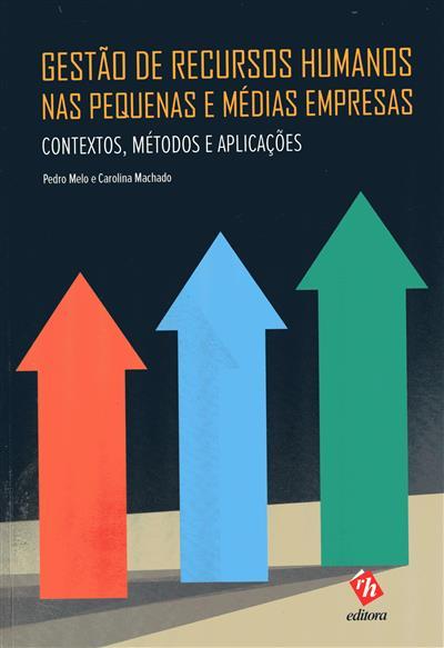 Gestão de recursos humanos nas pequenas e médias empresas (Pedro Melo, Carolina Machado)