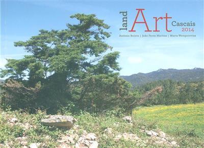 Land art Cascais 2014 (textos Carlos Carreiras, Luísa Soares de Oliveira)