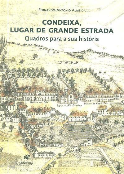 Condeixa, lugar de grande estrada (Fernando-António Almeida)