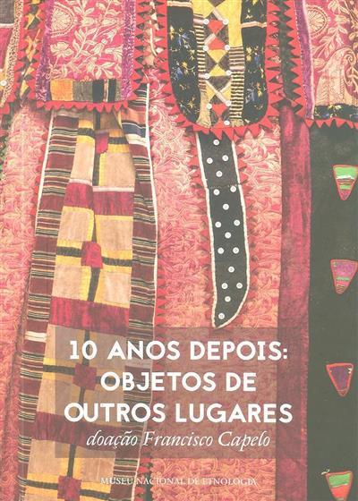 10 anos depois (textos Francisco Capelo, Joaquim Pais de Brito)
