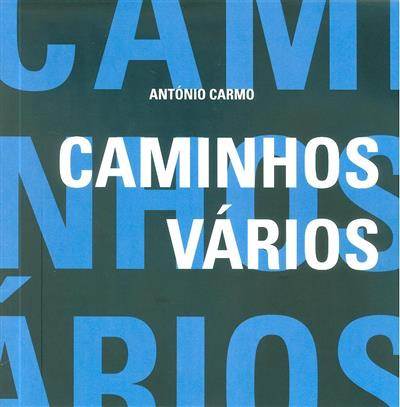 Caminhos vários (org. Biblioteca Pública Municipal de Vila Nova de Gaia)
