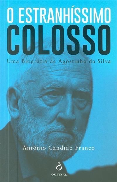O estranhíssimo colosso (António Cândido Franco)