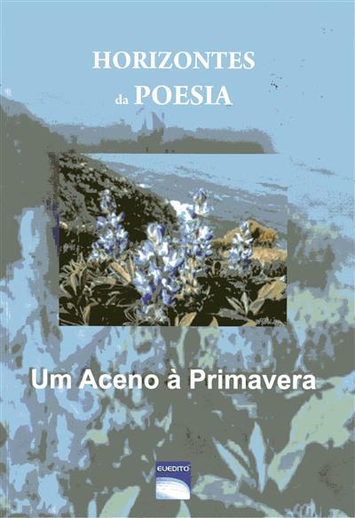 Um aceno à primavera (Horizontes da Poesia)