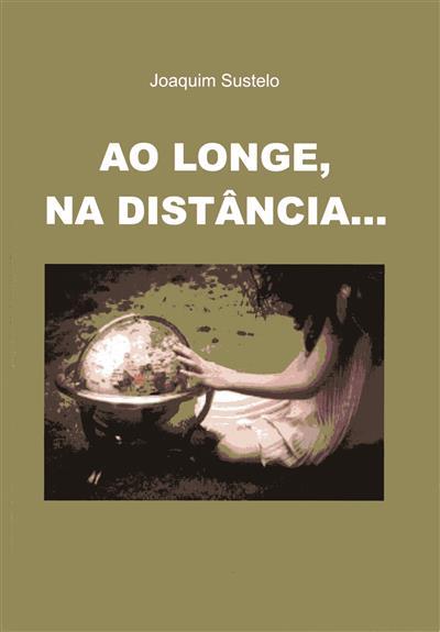 Ao longe, na distância... (Joaquim Sustelo)
