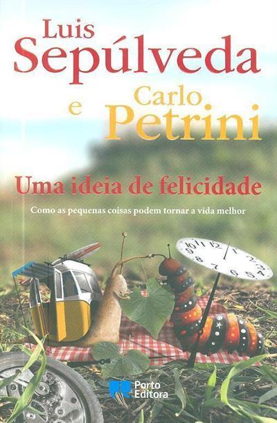 Uma ideia de felicidade (Luís Sepúlveda, Castro Petrini)
