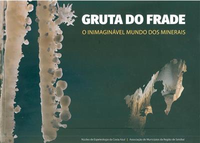 Gruta do Frade (coord. NECA - Núcleo de Espeleologia da Costa Azul, Associação de Municípios da Região de Setúbal)