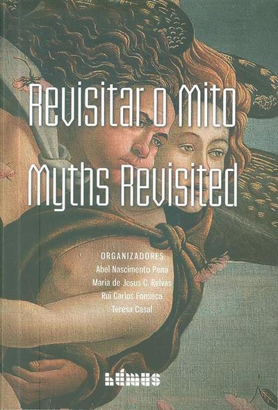 Revisitar o mito (Colóquio Internacional Revisitar o Mito)
