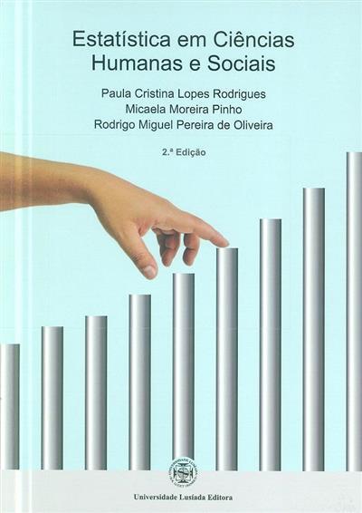 Estatística em ciências humanas e sociais (Paula Cristina Lopes Rodrigues, Micaela Moreira Pinho, Rodrigo Miguel Pereira de Oliveira)