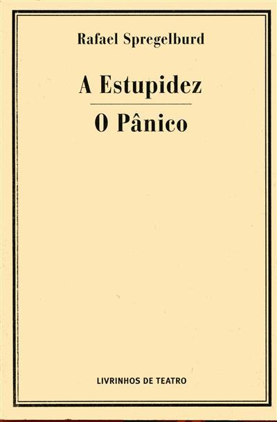 A estupidez ; (Rafael Spregelburd)