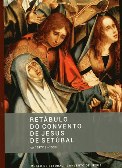 Retábulo do Convento de Jesus de Setúbal (Fernando António Baptista Pereira... [et al.])