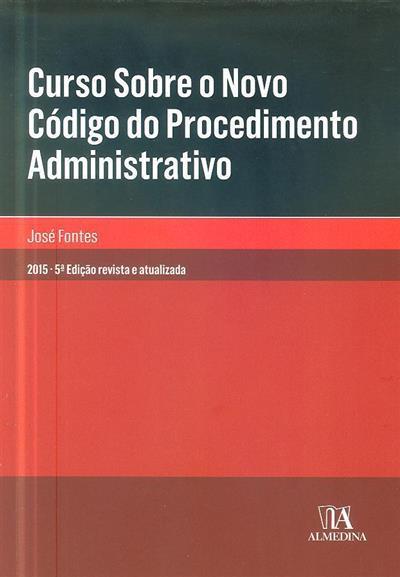 Curso sobre o novo código do procedimento administrativo (José Fontes)