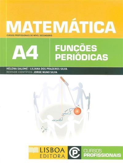 Matemática A4 (Helena Salomé, Liliana dos Prazeres Silva)