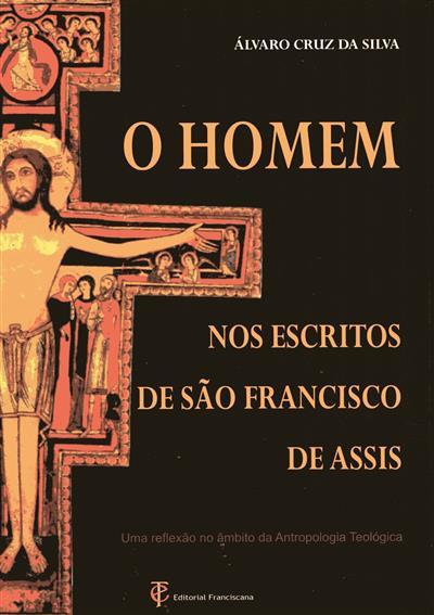 O homem nos escritos de São Francisco de Assis (Álvaro Cruz da Silva)