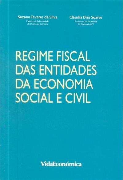 Regime fiscal das entidades da economia social e civil (Suzana Tavares da Silva, Cláudia Dias Soares)