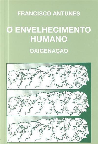 O envelhecimento humano (Francisco Antunes)