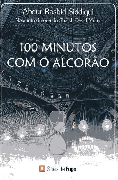 100 minutos com o Alcorão (Abdur Rashid Siddiqui)