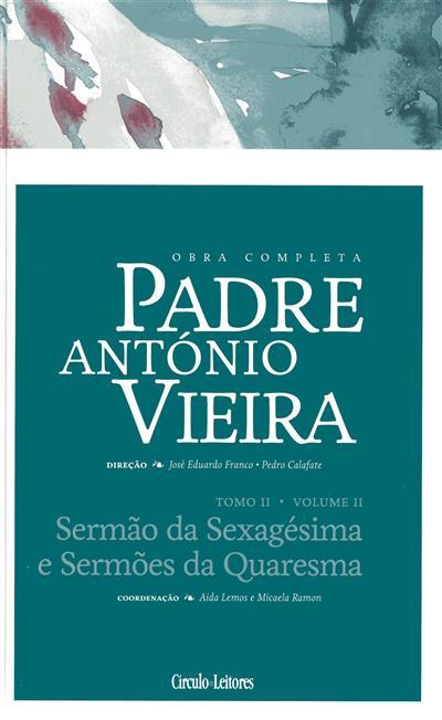 Sermão da sexagésima e sermões da quaresma (coord. geral  João Francisco Marques)