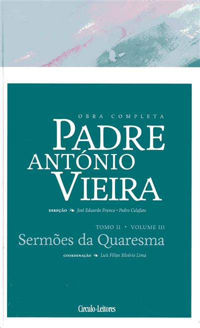 Sermões da Quaresma (coord., introd. e anot. Luís Filipe Silvério Lima)