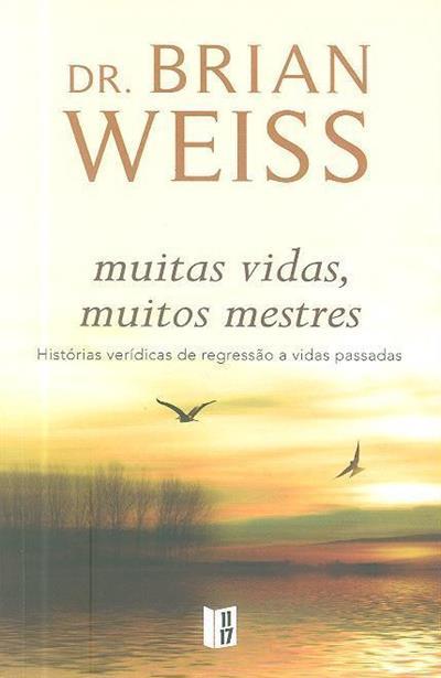Muitas vidas, muitos mestres (Brian Weiss)
