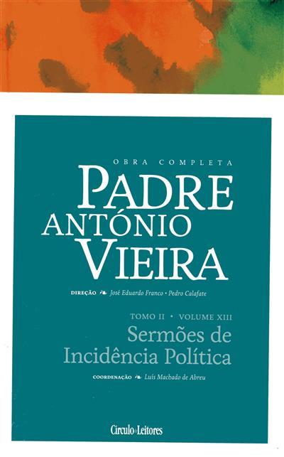 Sermões de incidência política (coord., introd. e anot. Luís Machado de Abreu)