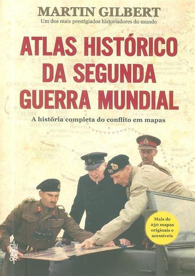 Atlas histórico da Segunda Guerra Mundial (Martin Gilbert)