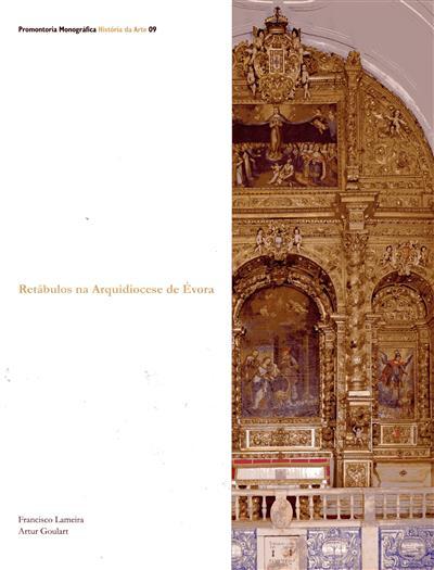 Retábulos na Arquidiocese de Évora (Francisco Lameira, Artur Goulart)