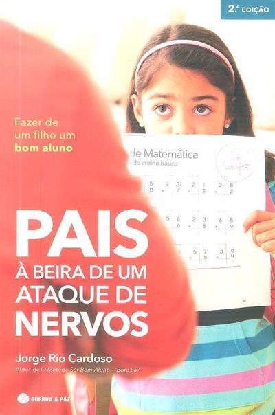 Pais à beira de um ataque de nervos (Jorge Rio Cardoso)
